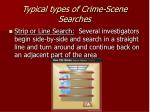 typical types of crime scene searches1