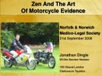 zen and the art of motorcycle evidence