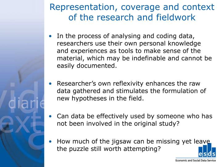 Representation, coverage and context of the research and fieldwork