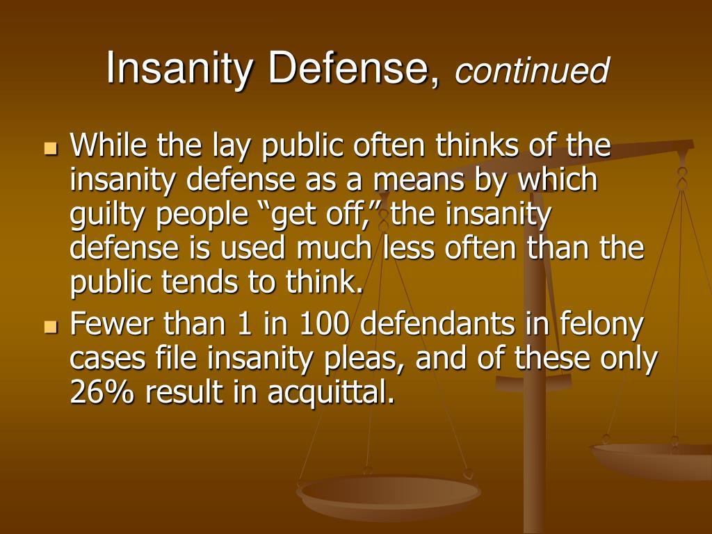 insanity defense part insanity plea reasonable and