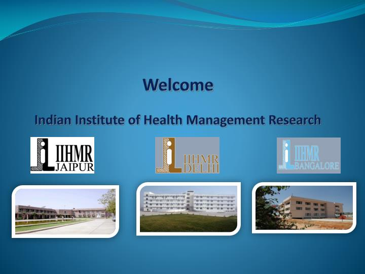 welcome indian institute of health management research n.