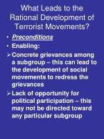 what leads to the rational development of terrorist movements1