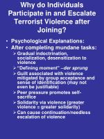why do individuals participate in and escalate terrorist violence after joining1