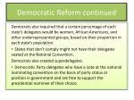 democratic reform continued