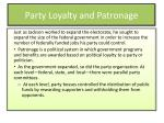 party loyalty and patronage