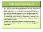 party reform continued