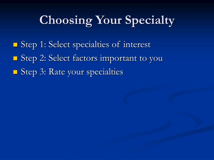 Choosing Your Specialty