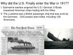 why did the u s finally enter the war in 1917