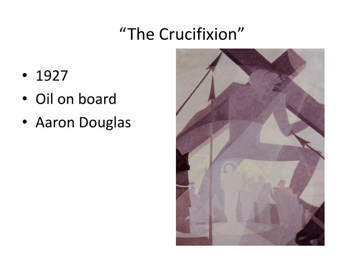 """""""The Crucifixion"""""""