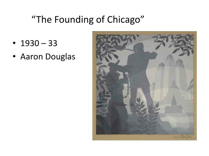 """""""The Founding of Chicago"""""""