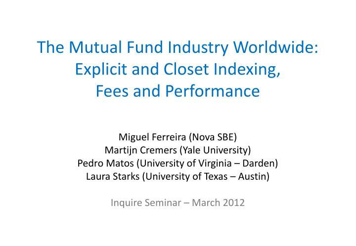 the mutual fund industry worldwide explicit and closet indexing fees and performance n.