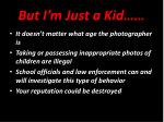 but i m just a kid