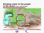 bringing water to the people in the desert e g central asia