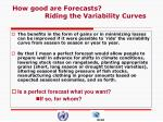 how good are forecasts riding the variability curves