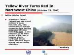 yellow river turns red in northwest china october 23 2006