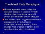 the actual parts metaphysic