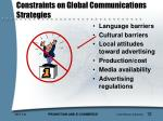 constraints on global communications strategies