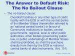 the answer to default risk the no bailout clause