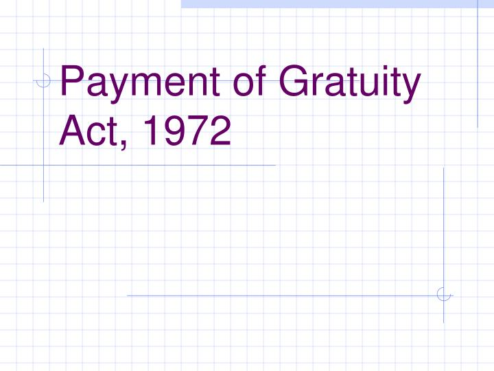 payment of gratuity act 1972 n.