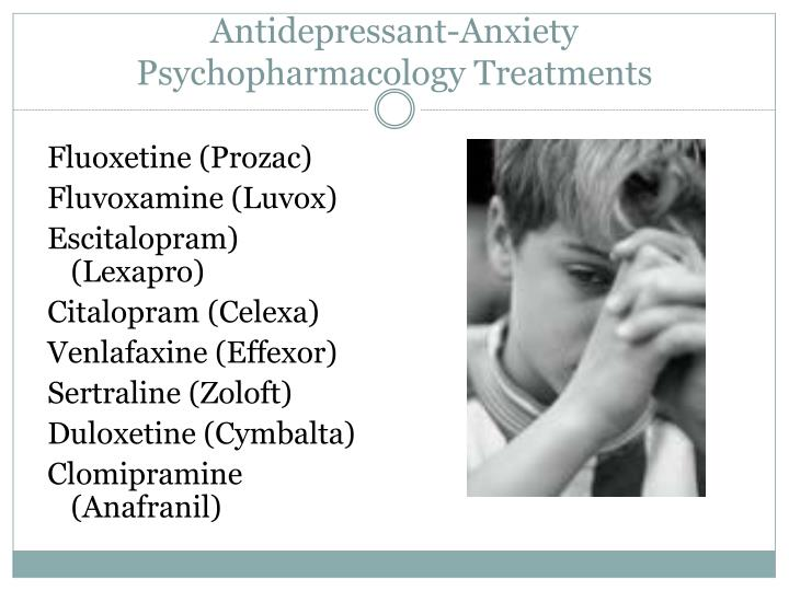 Antidepressant-Anxiety Psychopharmacology Treatments
