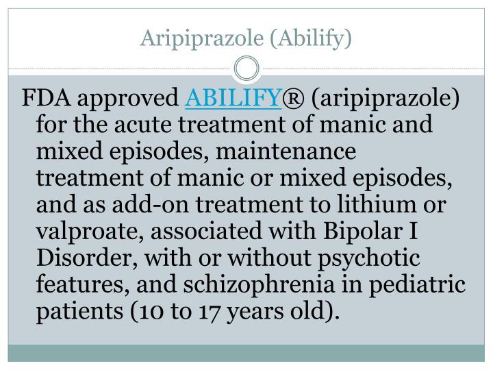 Aripiprazole (Abilify)