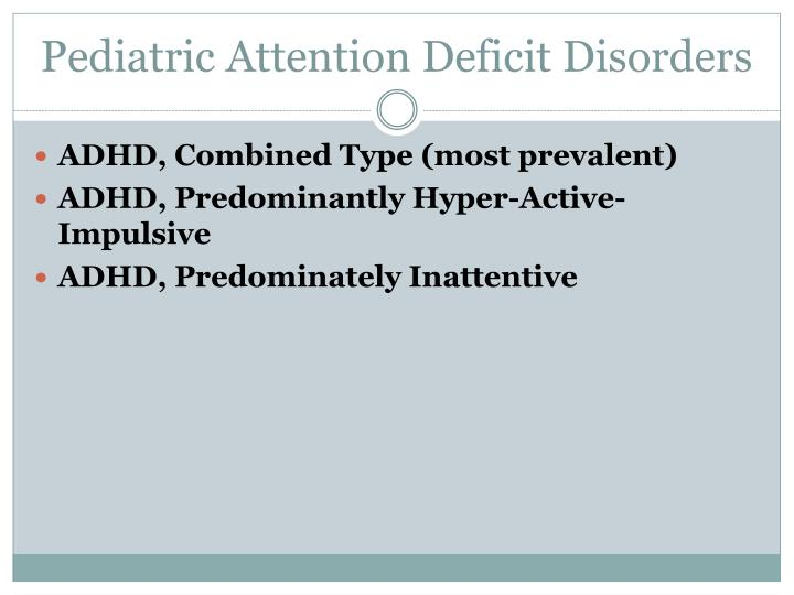 Pediatric Attention Deficit Disorders