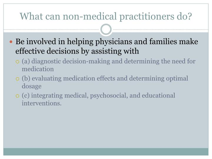 What can non-medical practitioners do?