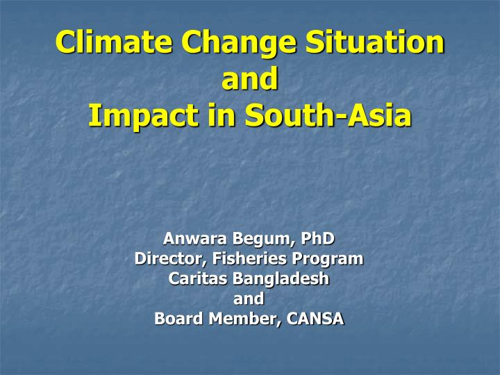 Climate change situation and impact in south asia