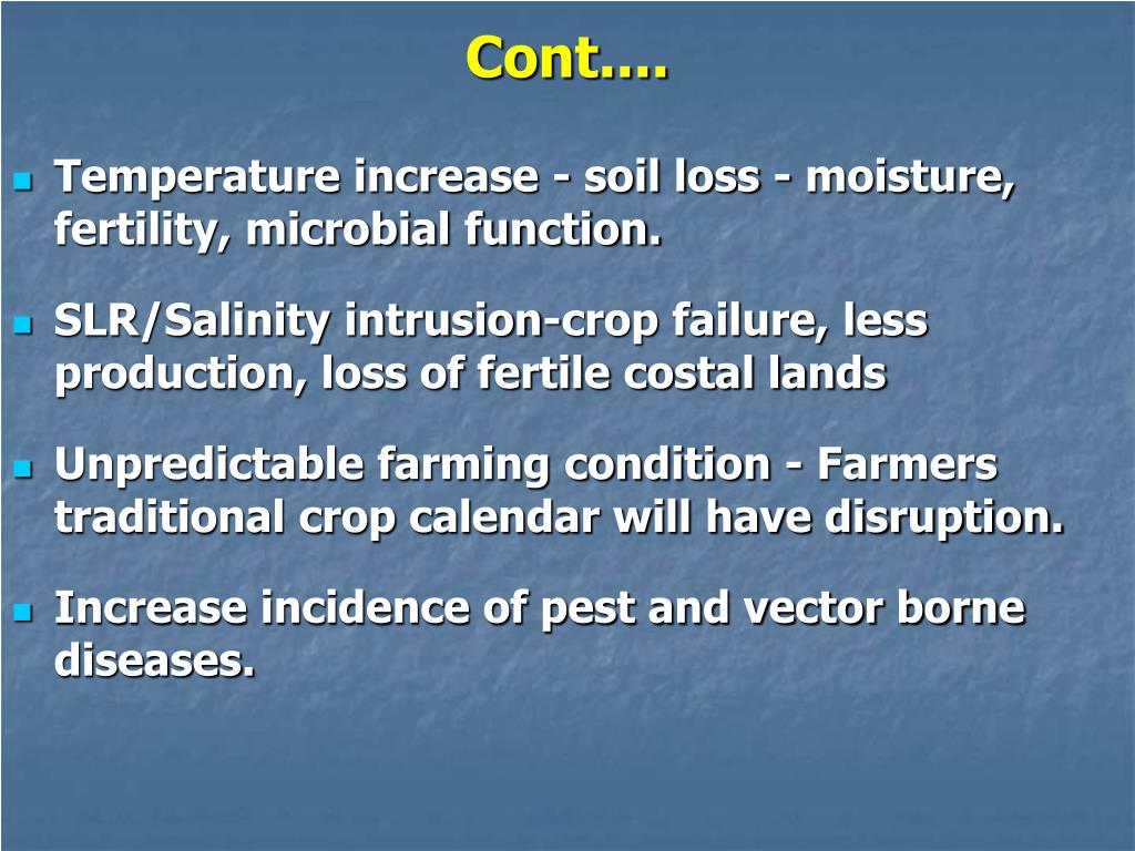 Temperature increase - soil loss - moisture, fertility, microbial function.