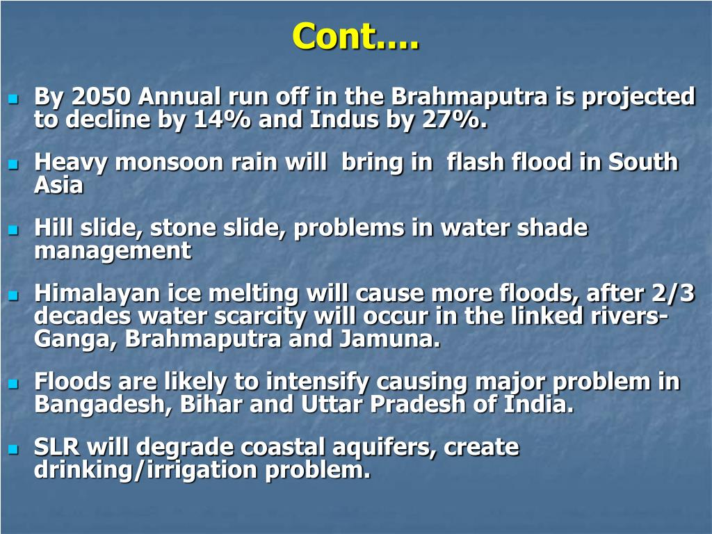 By 2050 Annual run off in the Brahmaputra is projected to decline by 14% and Indus by 27%.