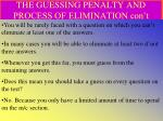the guessing penalty and process of elimination con t1