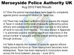 merseyside police authority uk aug 2010 field results1