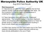 merseyside police authority uk aug 2010 field results3