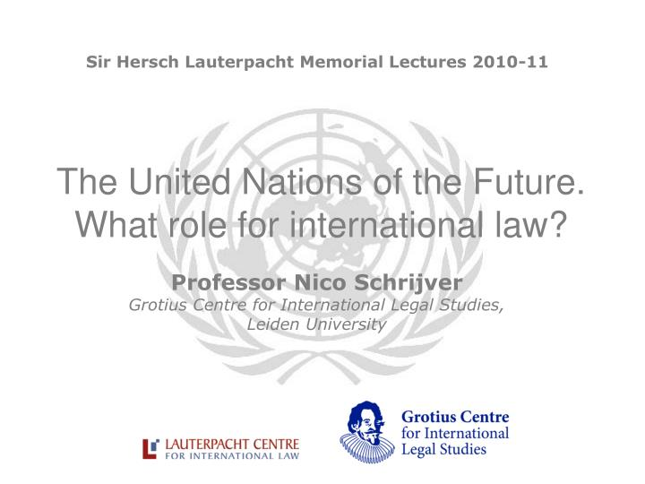 the united nations of the future what role for international law n.