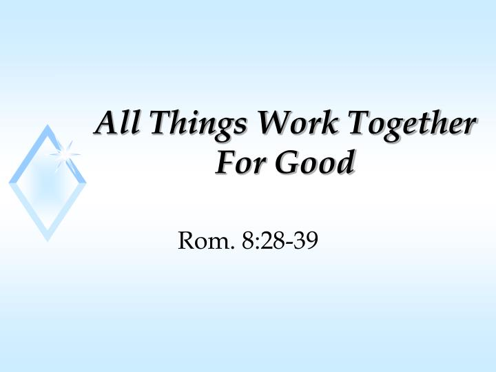all things work together for good n.