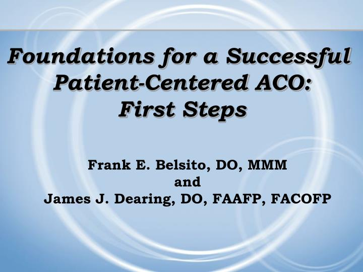 foundations for a successful patient centered aco first steps n.