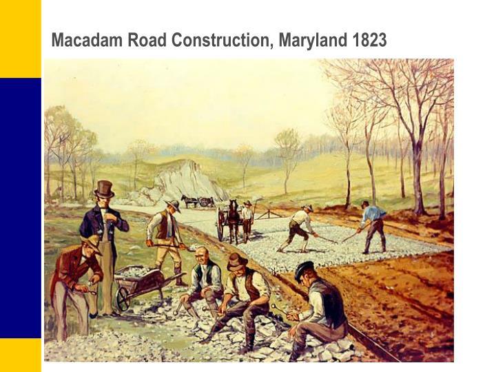 Macadam Road Construction, Maryland 1823