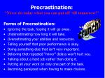 procrastination never do today what you can put off till tomorrow