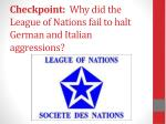 checkpoint why did the league of nations fail to halt german and italian aggressions