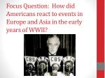focus question how did americans react to events in europe and asia in the early years of wwii