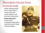 mussolini s fascist party controls italy