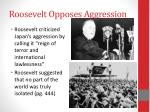 roosevelt opposes aggression