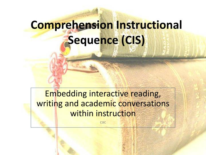 comprehension instructional sequence cis n.