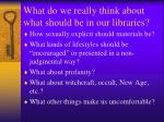 what do we really think about what should be in our libraries