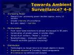 towards ambient surveillance 4 6