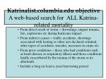 katrinalist columbia edu objective a web based search for all katrina related mortality