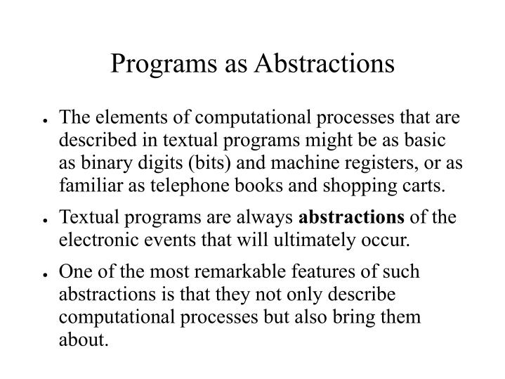 Programs as Abstractions