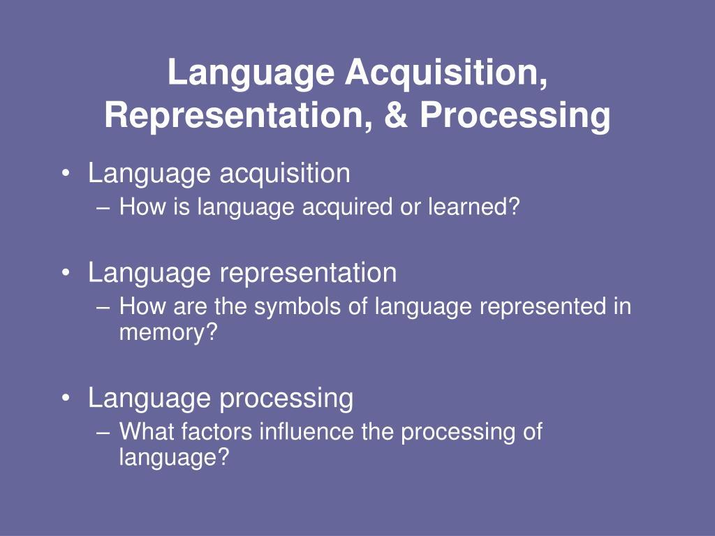 Language Acquisition, Representation, & Processing