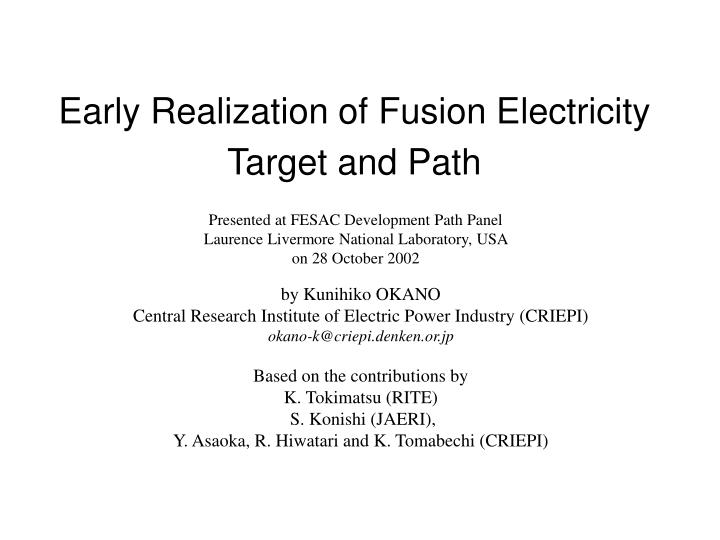 early realization of fusion electricity target and path n.