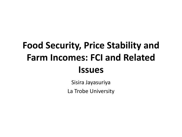 food security price stability and farm incomes fci and related issues n.